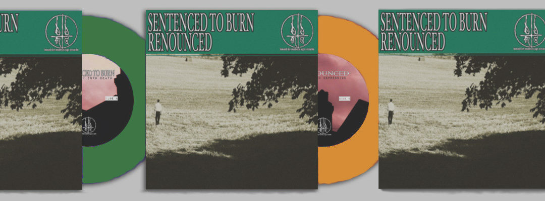 New Pre-Order: Sentenced To Burn & Renounced – Split 7″